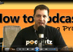 show you how to create a PODCAST from scratch small2