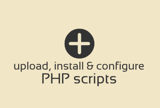upload, install and configure any PHP script