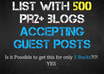 send you a list of 500 PR2+ blogs accepting GUEST posts