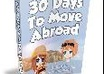 give you my ultimate How to move abroad in 30 days ebook