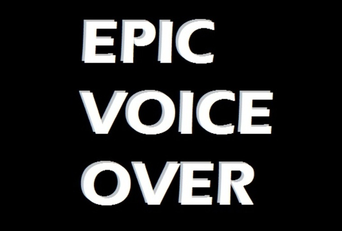 produce an epic voice over