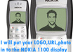 put your name,logo,url,photo in to the nokia 1100 phone display