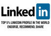 recommend and Endorse you on my Linkedin which is top 5 Percent of the world of 200 million members