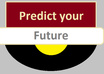predict your future