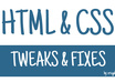 do two minor tweaks to the HTML or css on your website
