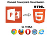 convert your PowerPoint Presentation to HTML5