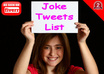 give you a List of 5000 Premade Precompiled JOKE Tweets List For Your Automated Twitter Marketing Campaigns small1